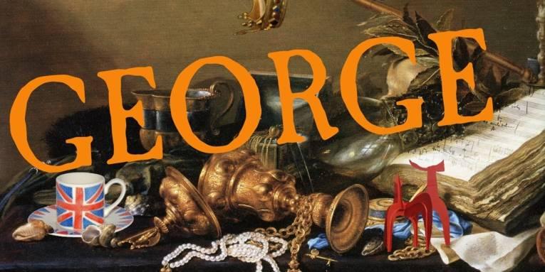 Collage aus royalem Zubehör, wie in einem Stillleben arrangiert. Darüber in orangenen Buchstaben: George